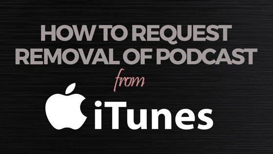How to Request Removal of Podcast from iTunes 3