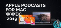 Apple Podcasts for Mac - WWDC 2019 Update