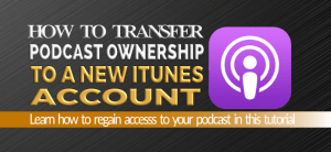 How to Transfer Podcast Ownership 1