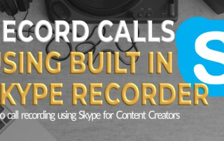 Record Skype Calls Using Skype for Content Creators
