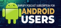 Simplify podcast subscription for android users