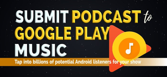 How to Submit podcast feed to Google Play Music